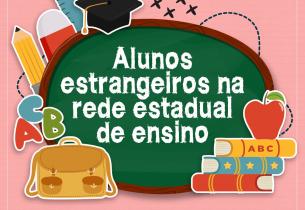 #Infográfico: alunos estrangeiros na rede estadual de ensino